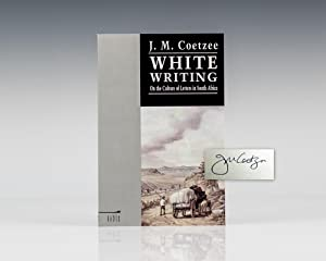 White Writing: On the Culture of Letters: Coetzee, J.M