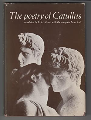 The Poetry of Catullus (With Complete Latin: Sisson, C. H.