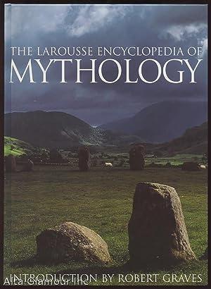 THE LAROUSSE ENCYCLOPEDIA OF MYTHOLOGY: Guirand, Felix (editor);