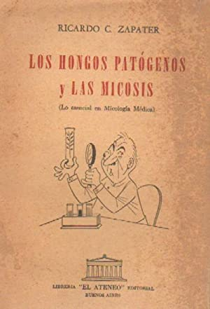 LOS HONGOS PATOGENOS Y LAS MICOSIS (LO: ZAPATER, RICARDO C.