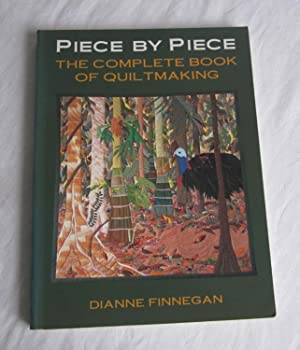 Piece by Piece: Complete Book of Quiltmaking