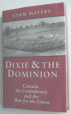 Dixie and the Dominion : Canada, the Confederacy, and the War for the Union