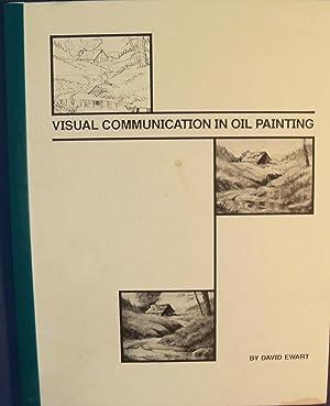 VISUAL COMMUNICATION IN OIL PAINTING: EWART, DAVID