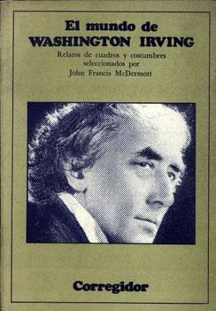 El mundo de Washington Irving: McDermott, John Francis (Sel.)
