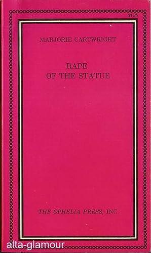 RAPE OF THE STATUE Ophelia Press Series: Cartwright, Marjorie