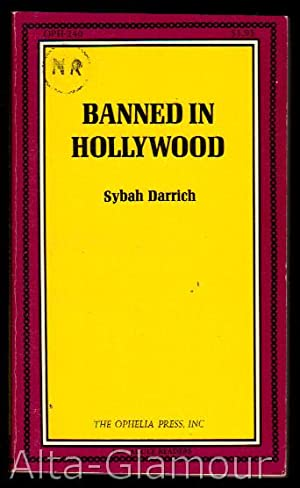 BANNED IN HOLLYWOOD Ophelia Press Series: Darrich, Sybah [Richard