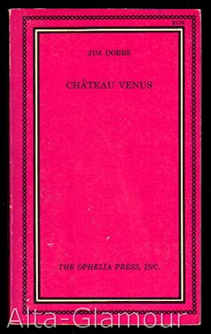 CHATEAU VENUS Ophelia Press Series: Dobbs, Jim