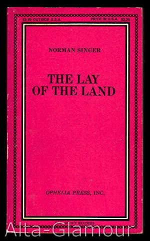THE LAY OF THE LAND Ophelia Press: Singer, Norman
