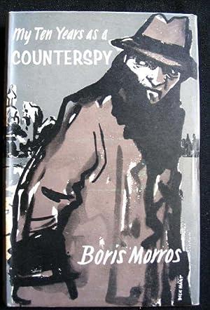 My Ten Years as a Counterspy; as: Morros, Boris