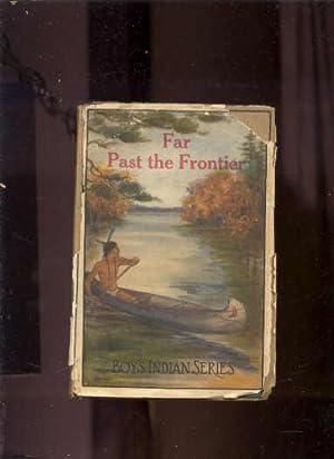 FAR PAST THE FRONTIER: Braden, James A.