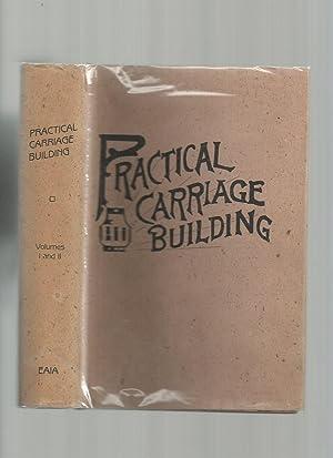 Practical Carriage Building: Comprising Numerous Short Practical: Richardson, M T