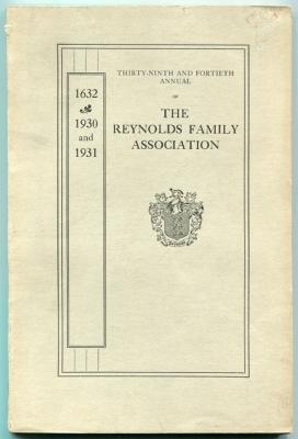 The Reynolds Family Association of America 1892-1930-1931 Thirty-Ninth and Fortieth Annual Histor...