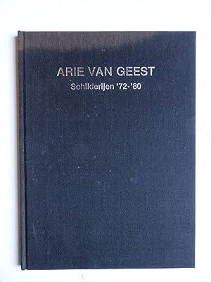 Arie van Geest. Schilderijen '72-'80.: Geest, Arie van.