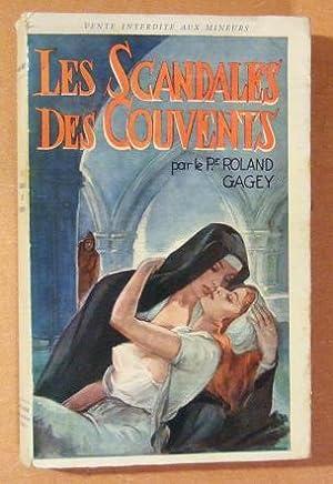 Les scandales des couvents.: GAGEY (Roland)