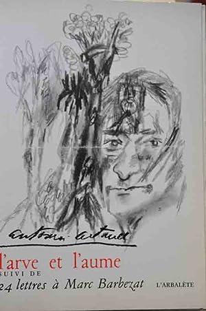 L'Arve et l'aume suivi de 24 lettres: Artaud (Antonin)