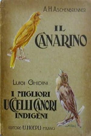 UCCELLI CANORI. Il canarino e i migliori: ASCHENBRENNER A. H.
