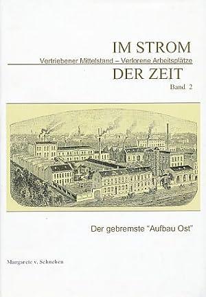"""Im Strom der Zeit. Bd. 2. Vertriebener Mittelstand - verlorene Arbeitsplätze. Der gebremste """"..."""