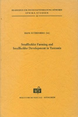 Smallholder Farming and Smallholder Development in Tanzania: Ruthenberg, Hans (ed)