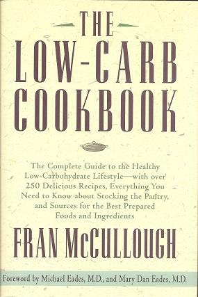 The Low-Carb Cookbook: The Complete Guide to the Healthy Low-Carbohydrate Lifestyle with over 250...