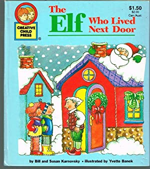 Elf Who Lived Next Door; Creative Child Press Chistimas Stories