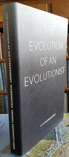 The Evolution of an Evolutionist.: WADDINGTON, C. H. [Conrad Hal] (1905-1975):