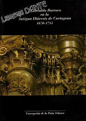 EL RETABLO BARROCO EN LA ANTIGUA DIOCESIS DE CARTAGENA, 1670 - 1785.: PEÑA VELASCO, Concepción de ...
