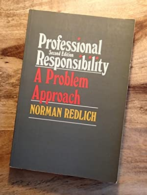 PROFESSIONAL RESPONSIBILITY: A Problem Approach (2nd Edition)