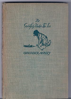 The GOLDFISH UNDER THE ICE, HC: Morley, Christopher