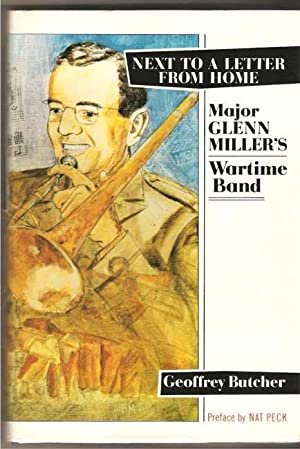 Next to a Letter From Home: Major Glenn Miller's Wartime Band
