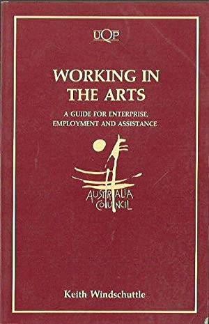 Working in the Arts: A Guide for Enterprise, Employment and Assistance