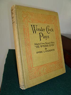 WONDER CLOCK PLAYS. ADAPTED FOR CHILDREN FROM: GOLDSMITH, SOPHIE L.