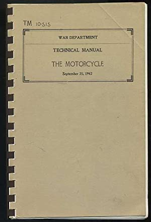 War Department Technical Manual: The Motorcycle (TM 10-515)