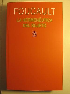 La hermenéutica del sujeto: Michel Foucault