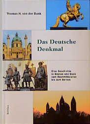 Das deutsche Denkmal. Eine Geschichte in Bronze und Stein vom Hochmittelalter bis zum Barock. (...
