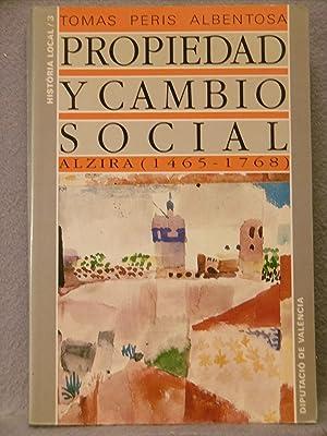PROPIEDAD Y CAMBIO SOCIAL. ALZIRA (1465-1768) -: PERIS ALBENTOSA, TOMAS.
