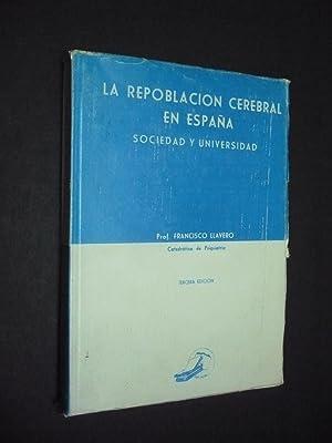 LA REPOBLACIÓN CEREBRAL EN ESPAÑA: SOCIEDAD Y: LLAVERO, FRANCISCO.