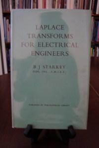 LAPLACE TRANSFORMS FOR ELECTRICAL ENGINEERS: Starkey, B.J.