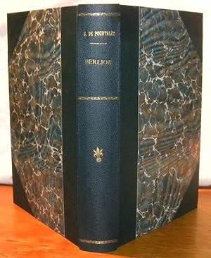 Berlioz et l'Europe romantique.: POURTALES, Guy de.