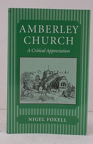 Bild des Verkäufers für Amberley Church. A Critical Appreciation. SIGNED BY THE AUTHOR zum Verkauf von Island Books