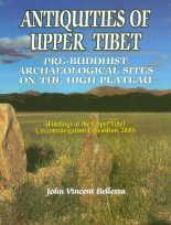 Antiquities of Upper Tibet: An Inventory of Pre-Buddhist Archaeological Sites on the High Plateau...