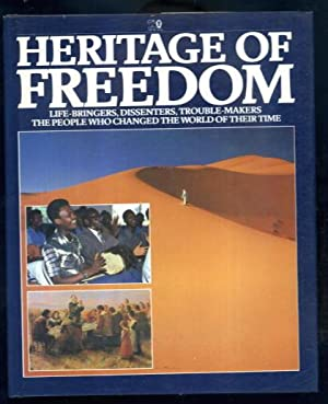 Heritage of Freedom : Life-Bringers, Dissenters, Trouble-Makers: Various
