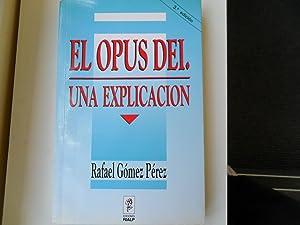 El Opus Dei. Una Explicacion: Gomez Perez R