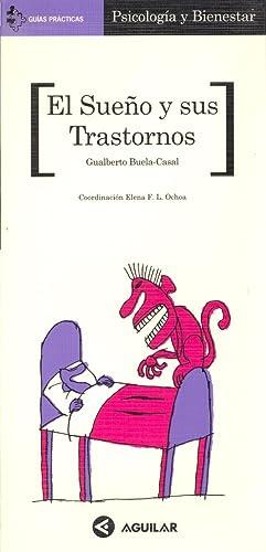 EL SUEÑO Y SUS TRASTORNOS: Gualberto Buela-Casal (Coordinacion