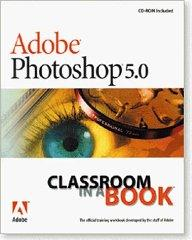 Adobe Photoshop 5.0 Classroom in a Book (Includes CD)
