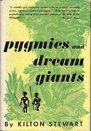 Pygmies And Dream Giants.: STEWART, KILTON.