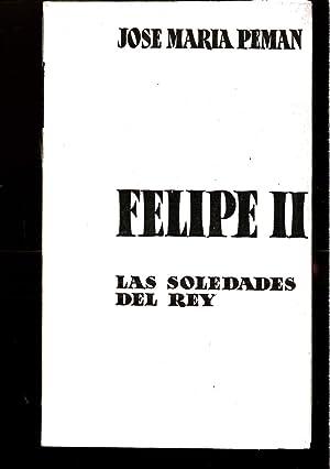 FELIPE II LAS (SOLEDADES DEL REY): JOSE MARIA PEMAN