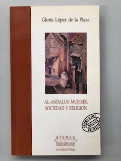 AL-ANDALUS: MUJERES, SOCIEDAD Y RELIGION: Gloria Lopez de