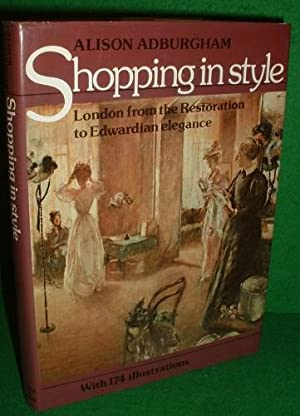 SHOPPING IN STYLE London from the Restoration to Edwardian Elegance