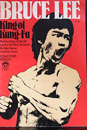 Bruce Lee: King of Kung-Fu-Collector's Edition: Felix Dennis; Don