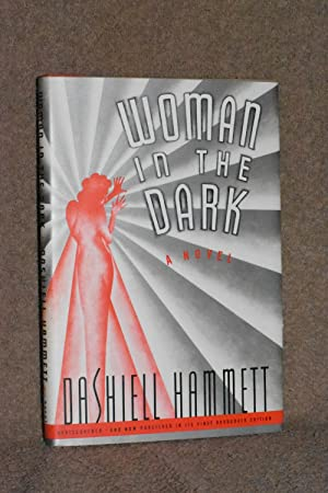 Woman in the Dark; A Novel of: Dashiell Hammett